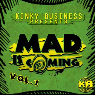 Kinky Business- MAD is COMING mix VOL.1