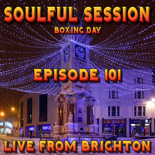 Soulful Session, Zero Radio 26.12.15 (Episode 101) LIVE From Brighton with DJ Chris Philps
