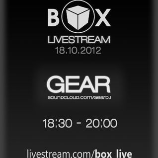 Gear @ Box - Livestream (18.10.2012)