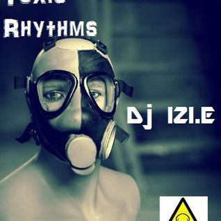Dj IZI.E - Strict Toxic Rhythms [August 2010]