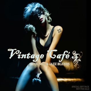 * Vintage Café - Lounge & Jazz Blends *