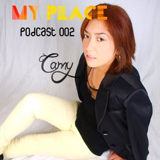 My Place Podcast 002: Camy In the Mix