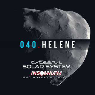 d-feens - Solar System.040.Helene @INSOMNIAFM
