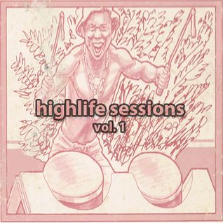 highlife sessions vol. 1