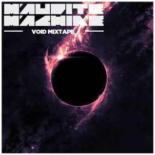Maudite Machine - Void Mixtape