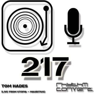Techno Music | Tom Hades in the Rhythm Convert(ed) Podcast 217 (Live at Utopia - Mauritius)