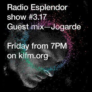 Radio Esplendor #3.17. w/ Jogarde