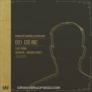 MicroCastle podcast 001  Cid Inc live from Bahrein, Buenos Aires 13.03.2015