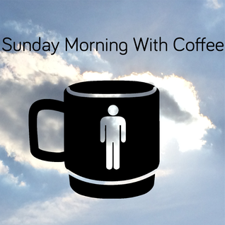 Sunday Morning With Coffee 07.06.2015