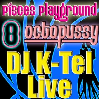 DJ K-Tel Live - Pisces Playground 8 - Octopussy