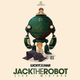 Lucky Del Mar - Jack The Robot #1 (Live Mixtape)
