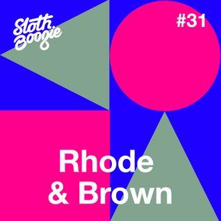 SlothBoogie Guestmix #031 - Rhode & Brown