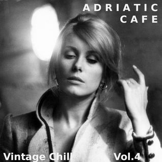 Adriatic Cafe - Vintage Chill Vol.4