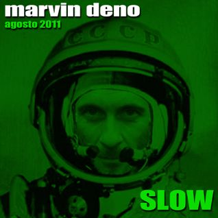MARVIN DENO - SLOW agosto 2011