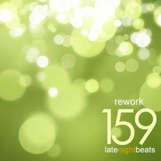 Late Night Beats by Tony Rivera - Episode 159: Rework