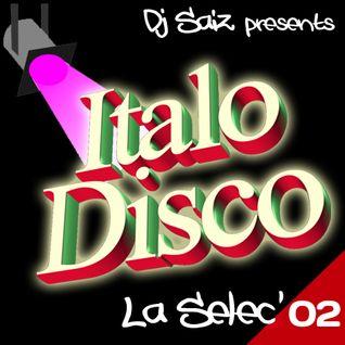 DJ SAIZ ••• La Sélec' 02 ••• Italo Disco