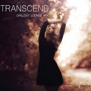 Transcend - Chillout Lounge Mix (2015)