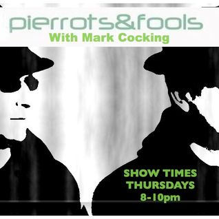 THE PIERROTS AND FOOLS SHOW,W ITH MARK COCKING 14.08.2014