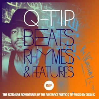 Beats, Rhymes & Features (Colm K's - Q Tip Mix July 2011)