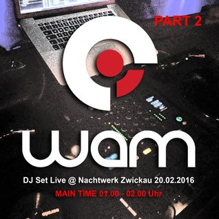 DJ WAM - RnB & Hip Hop Main Time Mixtape 2016 (Live @ Club8 Nachtwerk Zwickau 20.02.2016)