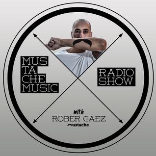 Mustache Music Radio Show with Rober Gaez Episode#001