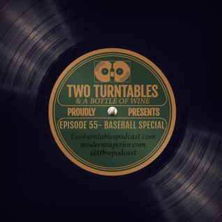 Two Turntables and a Bottle of Wine: Episode 55