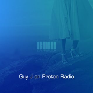 Guy J on Proton Radio
