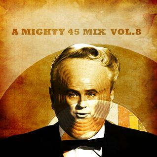 A mighty 45 mix vol.8 | Guest mix |