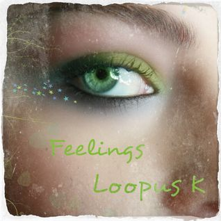 Loopus K - Feelings