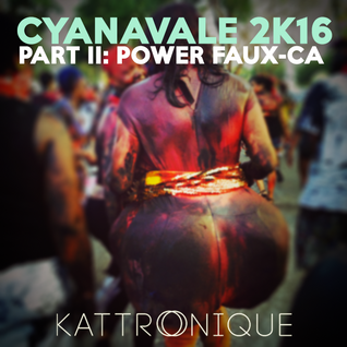Cyanavale 2K16 Part II: Power Faux-ca