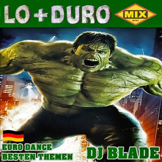 DJ BLADE – LO + DURO MIX