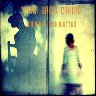 "Ocean Radio Chilled ""Midnight Silhouettes"" (7-5-15)"