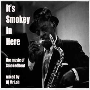 It's Smokey In Here