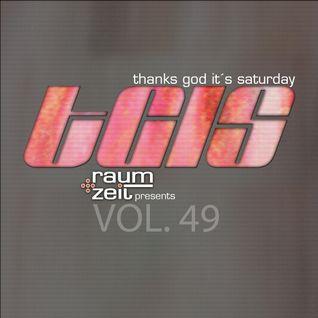 Thanks God It's Saturday Vol.49 - RAUM+ZEIT DJ MIX 13.08.2016