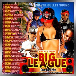SILVER BULLET SOUND - BIG LEAGUE DANCEHALL MIXTAPE 2016
