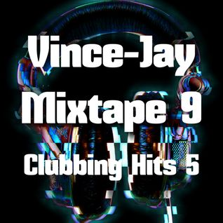 Vince-Jay Mixtape #9 Clubbing Hits n°5 (LIVE MIX)