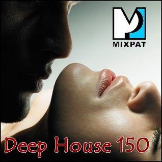 Deep House 150