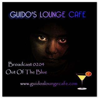 Guido's Lounge Cafe Broadcast 0204 Out Of The Blue (20160129)