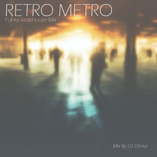 Retro Metro - Funky Jazz House Mix (2016)