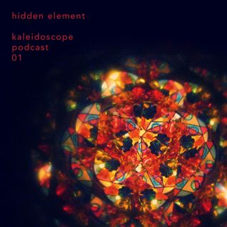 Hidden Element - Kaleidoscope Podcast 01