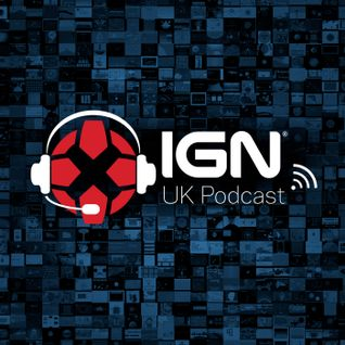 IGN UK Podcast : IGN UK Podcast #338: Justice League? Wow. OK. Woof