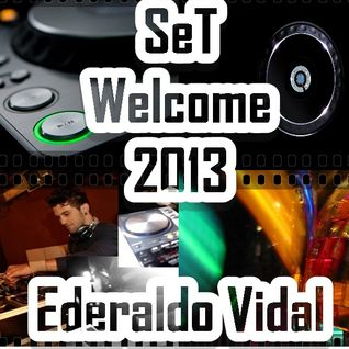 Welcome 2013  Set DjEderaldo Vidal (Evs Music Project)