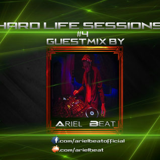 Hard Life Sessions | Episode #4 | Guestmix by Ariel Beat | Hard Trance