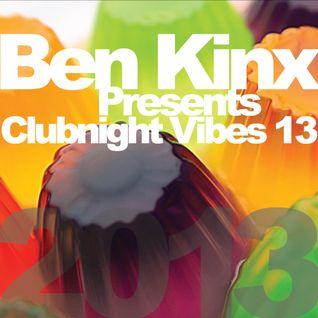Ben Kinx pres. Clubnight Vibes 13, 2013