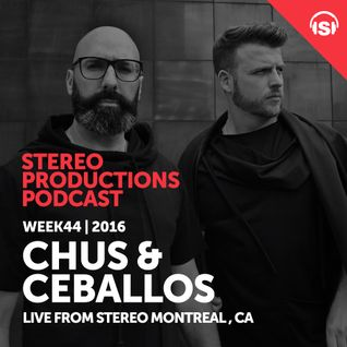 WEEK44_16 Chus & Ceballos Live from Stereo Montreal