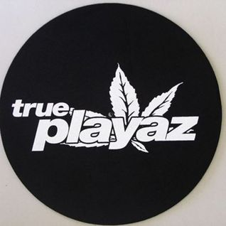 True Playaz History Mix