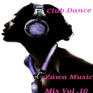 Zawa Music Club dance Mix Vol.10