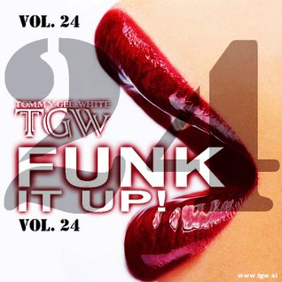 Tommy Gee White - Funk It Up! Vol. 24