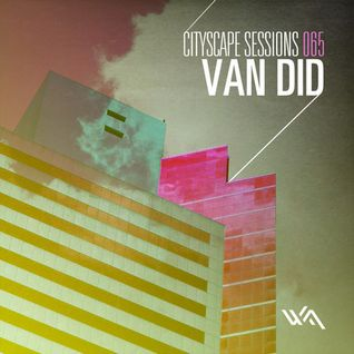 Cityscape Sessions 065: Van Did