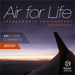 Aerotek Pres. Air For Life Tranceworld Anniversary